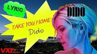 Dido   Take You Home (Lyrics)