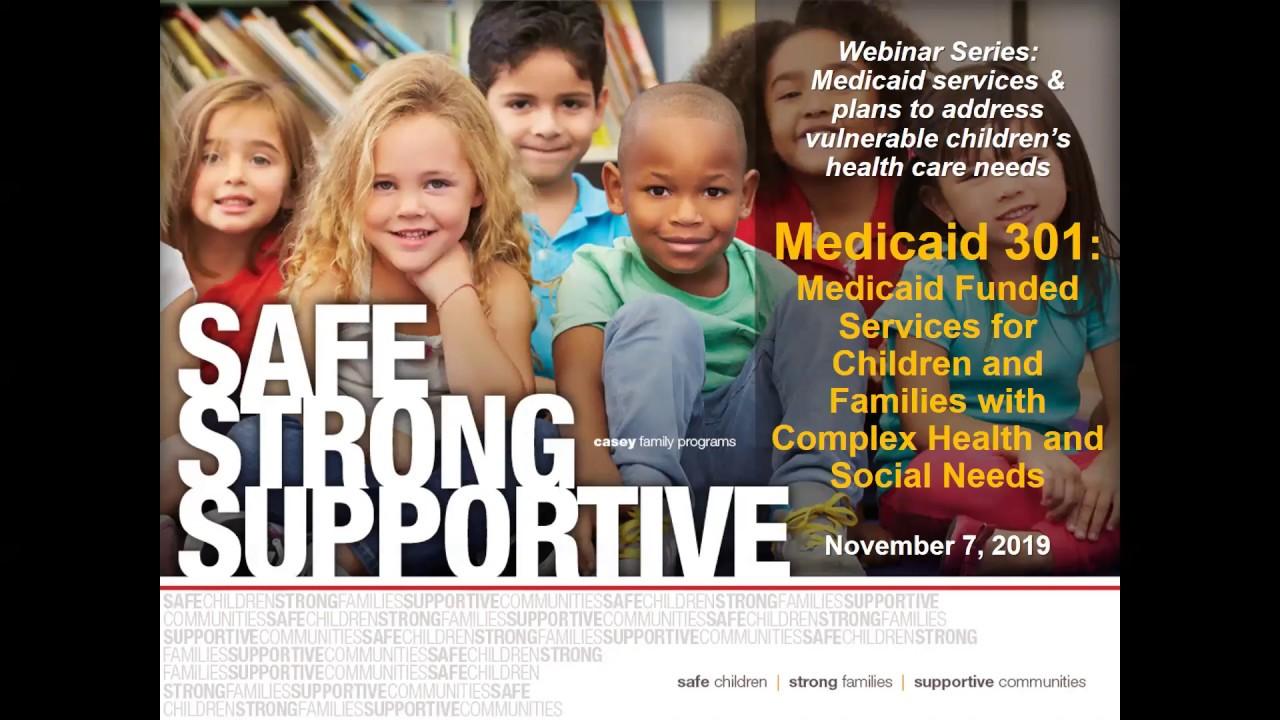 Medicaid 301 Medicaid and Complex Needs