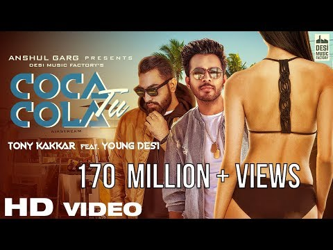 Coca Cola Tu - Tony Kakkar ft. Young Desi | RE-UPLOADED AFTER 170 MILLION VIEWS