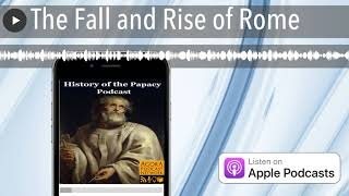 The Fall and Rise of Rome