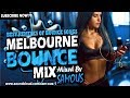 ?Melbourne Bounce Mix 2018 | Best Remixes Of Popular Bounce Songs | Part...
