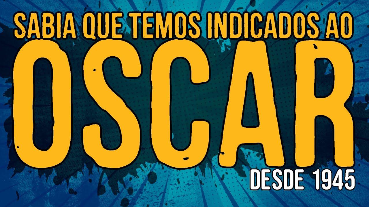 Sabia Que Temos Indicados ao OSCAR Desde 1945?