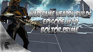 Warframe : Weapon builds Episode #19 Boltor Prime build