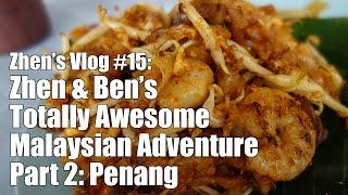 preview picture of video 'Zhen & Ben's Totally Awesome Malaysian Adventure Part 2: Penang'