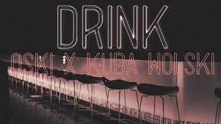 Oski X Kuba Wolski   Drink