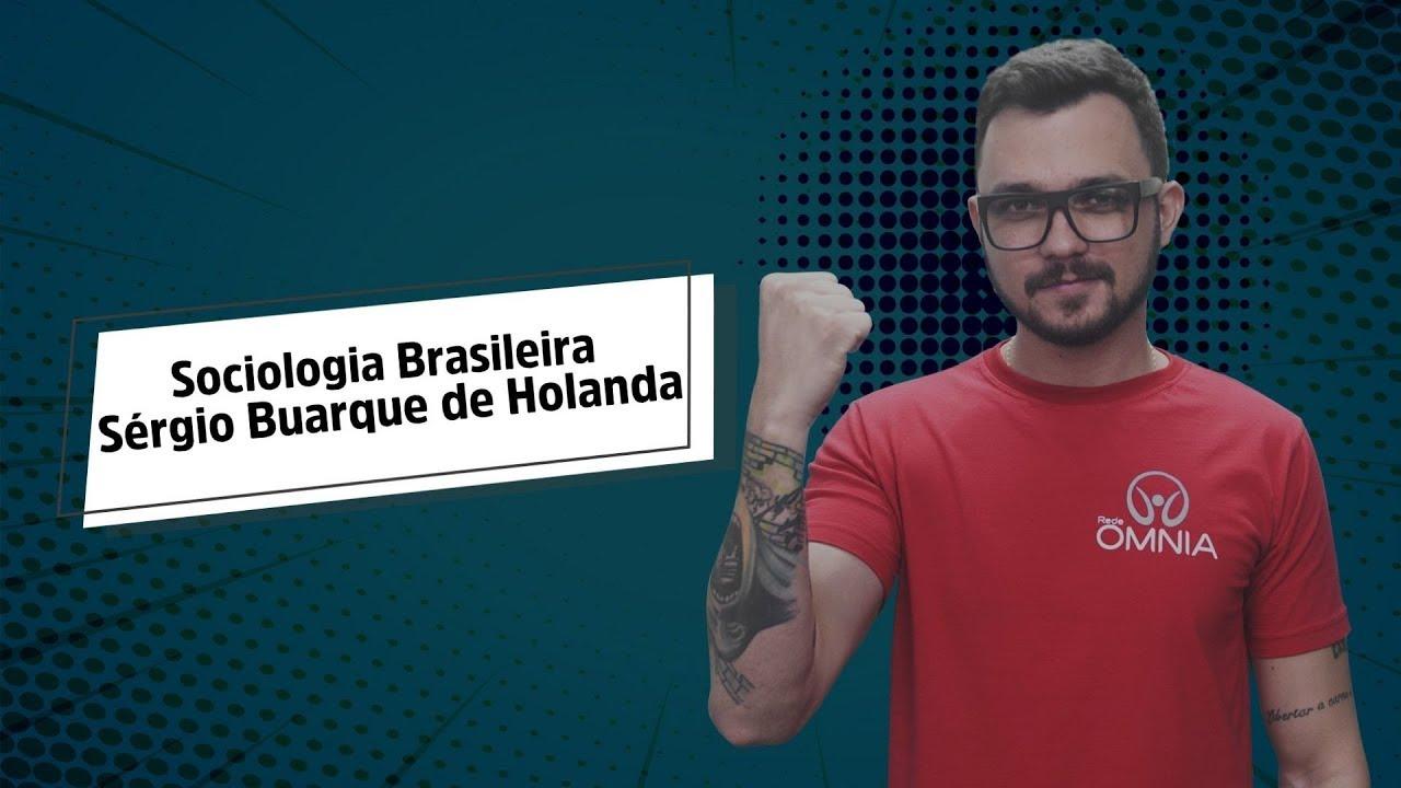 Sérgio Buarque de Holanda | Sociologia Brasileira