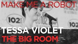"Tessa Violet ""Make Me a Robot"" in the Big Room part 1/4"