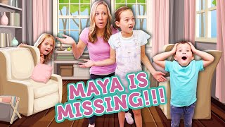 WE LOST MAYA and WE CAN'T FIND HER !!!