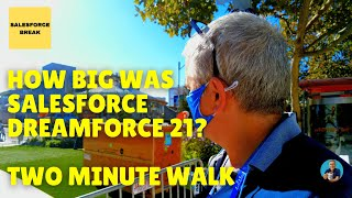 How Big Was Salesforce Dreamforce 21 Park? Take a Walk.