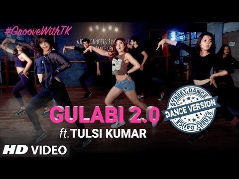 Gulabi 2.0 Dance Version  Tulsi Kumar