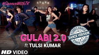 Gulabi 2.0 Dance Version  Tulsi Kumar