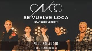 CNCO   SE VUELVE LOCA (FULL 3D, Spanglish Version)┃★USE HEADPHONES!