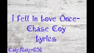 I Fell In Love Once- Chase Coy (Lyrics)