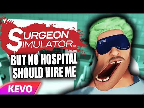 Surgeon Simulator VR but no hospital should hire me