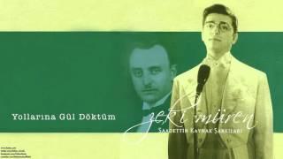 Zeki Müren - Yollarına Gül Döktüm [ Saadettin Kaynak Şarkıları © 2005 Kalan Müzik ]