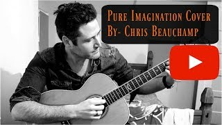 Pure Imagination Cover  with a Brazil Twist By Christopher Beauchamp