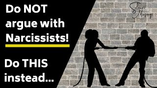 NEVER argue with a narcissist! Do THIS instead...