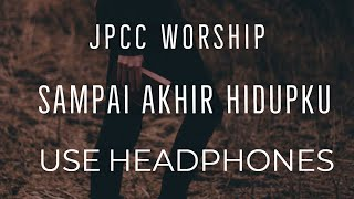 JPCC Worship - Sampai Akhir Hidupku (8D AUDIO USE HEADPHONES)