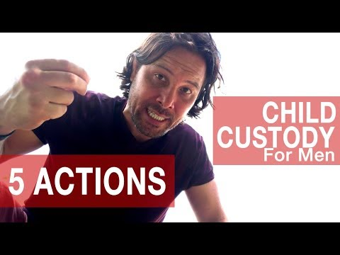 CHILD CUSTODY For Fathers | 5 ACTIONS You MUST Take