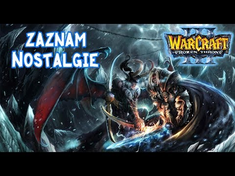 Warcraft III: The Frozen Throne - Jaká to nostalgie! LiveStream záznam [4. 3. 2018]