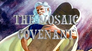 "The Final Remnant - A People of Covenant- ""Understanding the Mosaic Covenant"""