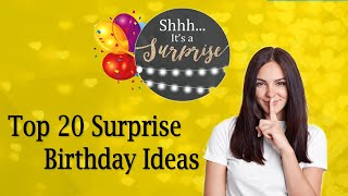 20 Best Ideas For Surprise Your Loved Ones |Top 20 Surprise Birthday Ideas | Surprise Birthday Gifts