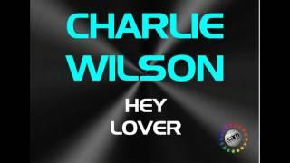 CHARLIE WILSON   HEY LOVER