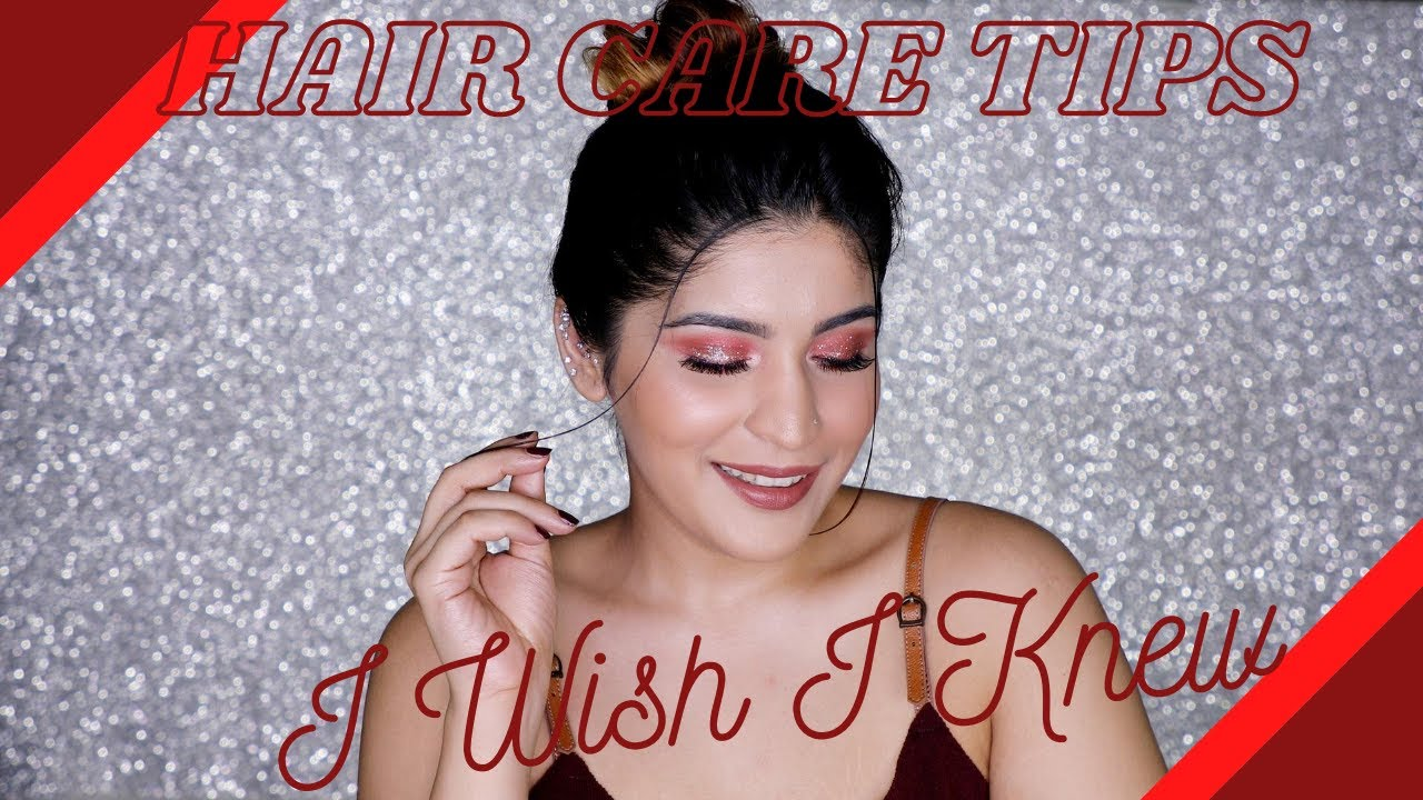 "<p style=""color: red"">Video : </p>Hair Care Tips I Wish I Knew Earlier 