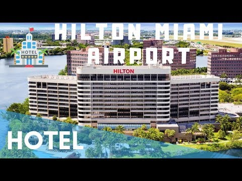 HILTON MIAMI AIRPORT HOTEL AND ROOM TOUR REVIEW