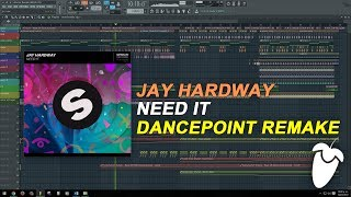 Jay Hardway - Need It (Original Mix) (FL Studio Remake + FLP)