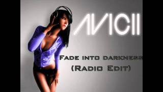 Avicii - Fade Into Darkness (Radio Edit) [HQ]