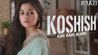 Koshish kar rahi hoon | Raazi | Alia Bhatt | Meghna Gulzar | Releasing on 11th May