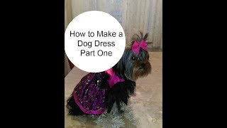 How To Make A Dog Dress Part One