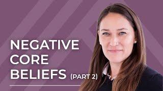 Negative Core Belief Schema Explained: Part 2