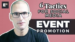 Event Promotion: 6 Advanced Tactics To Promote Events With Social Media