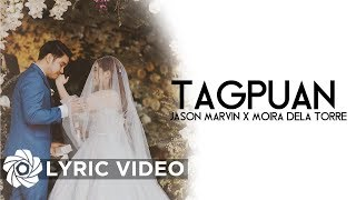 Moira Dela Torre X Jason Marvin   Tagpuan (Lyrics)