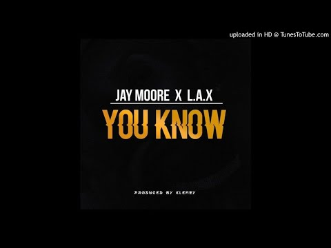 Jay Moore x L.A.X  - You Know (Prod. Clemzy)