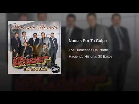 Nomas Por Tu Culpa - Los Huracanes Del Norte