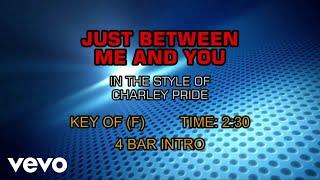 Charley Pride - Just Between You And Me (Karaoke)