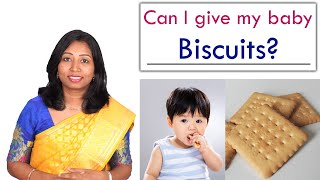 When to give biscuits to baby