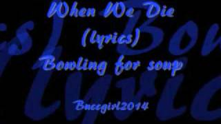 Bowling For Soup- When We Die(Lyrics)