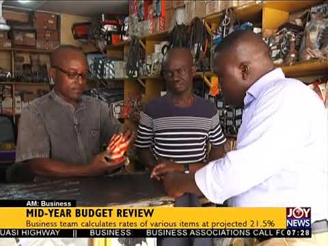 Mid-Year Budget Review - AM Business on JoyNews (18-7-18)