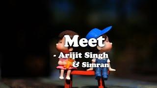 Meet - Arijit Singh & Simran Lyrics Video - YouTube