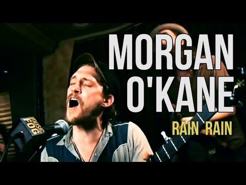 "Morgan O'kane ""Rain Rain"""