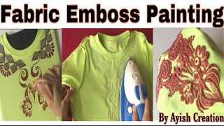 Fabric Emboss Painting In Easy Or Unique Style