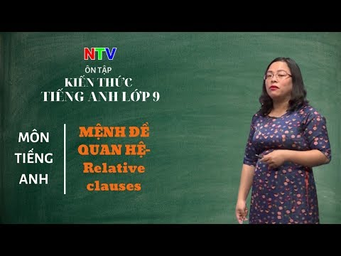 MÔN TIẾNG ANH 9- ÔN TẬP-  Mệnh đề quan hệ- Relative clauses - NGÀY 11/3/2020 (Dạy học trên truyền hình Nam Định)