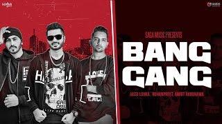 Bang Gang  Jassi Lohka, Rohanpreet, Amrit Randhawa