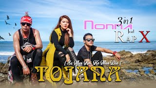 Download lagu Nonna 3in1 Feat Rap X Tojana Sa Mau Koi Ko Mau Dia Mp3