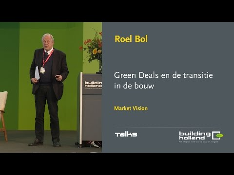 Green Deals en de transitie in de bouw - Roel Bol