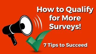 How to Qualify for More Surveys (7 tips to Succeed)